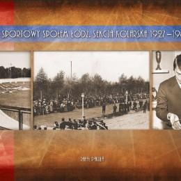 Okładka publikacji Klub Sportowy SPOŁEM Łódź - Sekcja kolarska 1927-1980